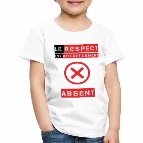 Le respect est actuellement absent - T-shirt Premium Enfant