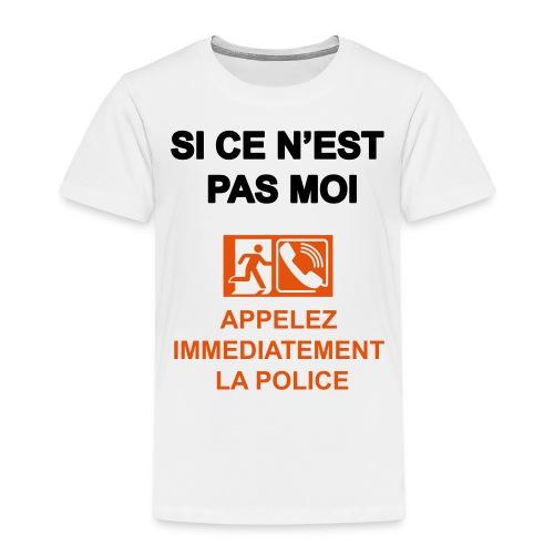 Si ce n'est pas moi - T-shirt Premium Enfant