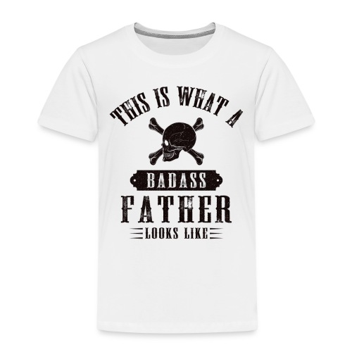 This Is What A Badass Father Looks Like - Kids' Premium T-Shirt