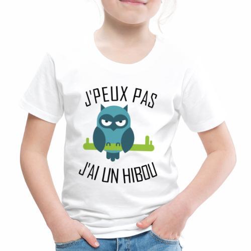 J'peux pas j'ai un Hibou - T-shirt Premium Enfant