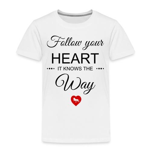 follow your heartbesser - Kinder Premium T-Shirt