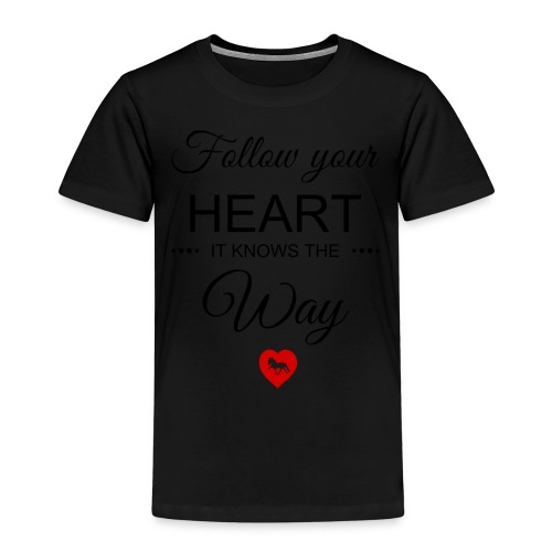 follow your heartbesser - Kinder Premium T-Shirt