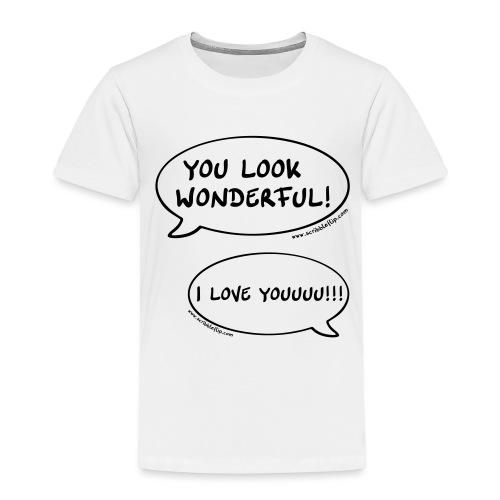 You look wonderful! - Kinder Premium T-Shirt