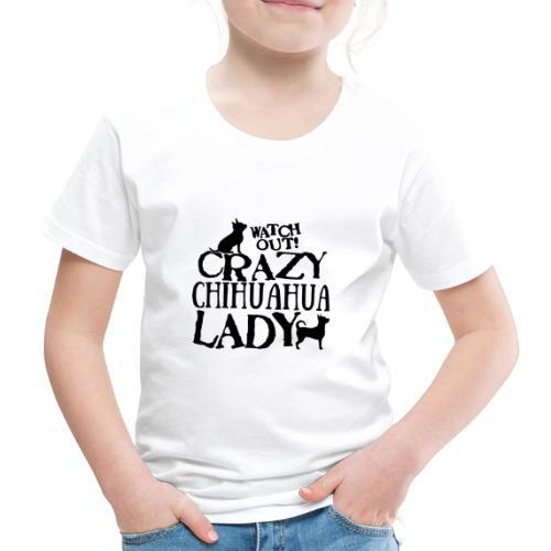 Crazy Chihuahua Lady B - Lasten premium t-paita