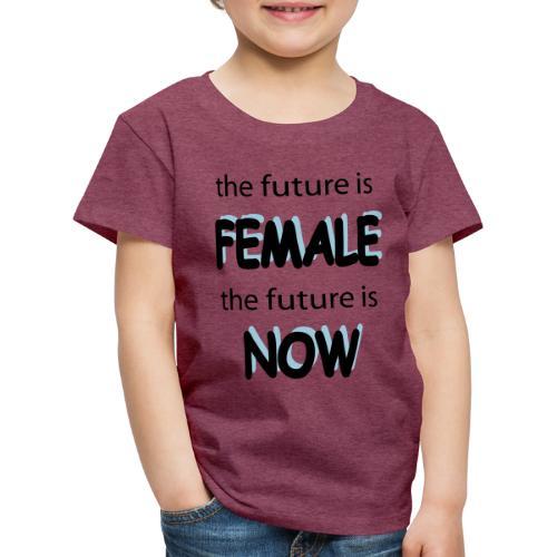 Future Female Now - Kinder Premium T-Shirt