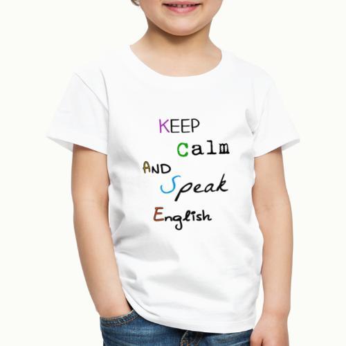 Keep Calm And Speak English - Kids' Premium T-Shirt