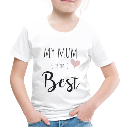 My mum is the best - Kinder Premium T-Shirt