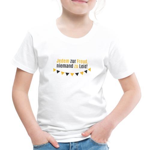 Jedem zur Freud, niemand zu Leid! - Kinder Premium T-Shirt