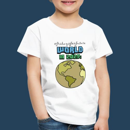 World in 2029 #fridaysforfuture #timetravelcontest - Kinder Premium T-Shirt