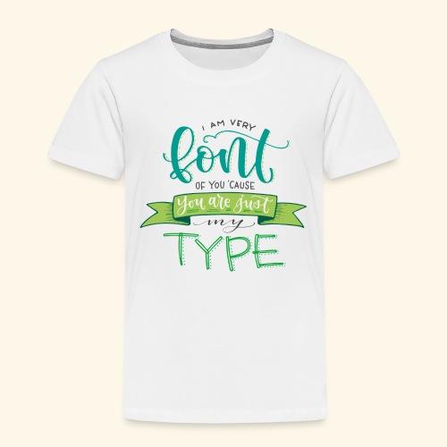 I am very font of you - Camiseta premium niño