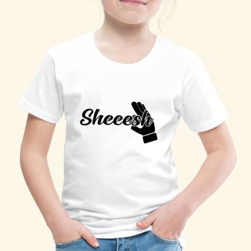 SHEEESH Yeah Cool Swag - Kinder Premium T-Shirt