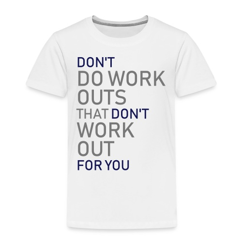 Don't do workouts - Kids' Premium T-Shirt
