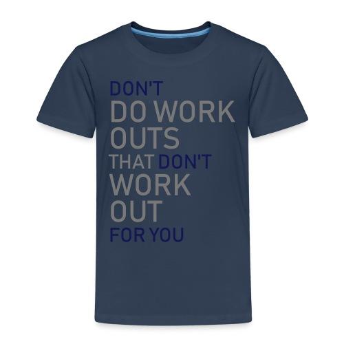 Don't do workouts - Kids' Premium T-Shirt