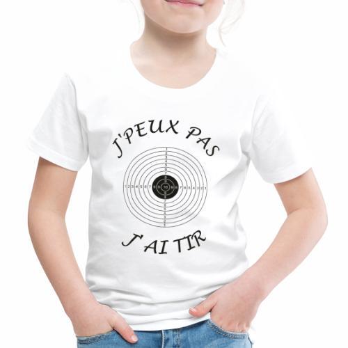 J'peux pas j'ai Tir - T-shirt Premium Enfant