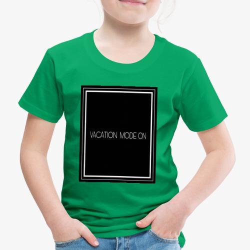 Vacation mode on - Maglietta Premium per bambini