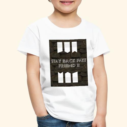 Stay back fake friend !! - T-shirt Premium Enfant