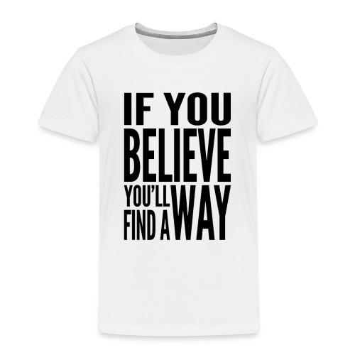 Ladies If You Believe T-Shirt - Kids' Premium T-Shirt