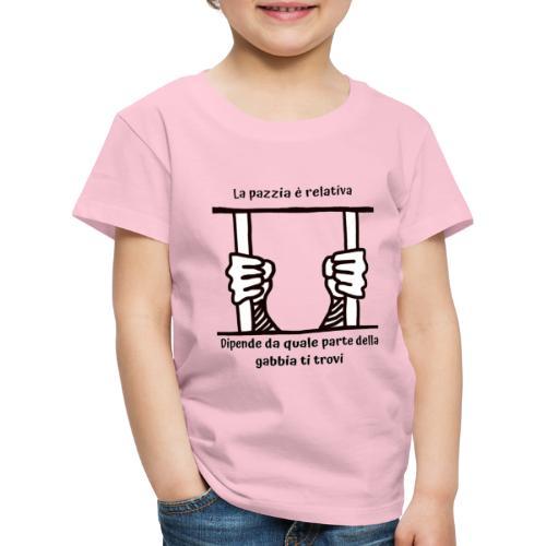 La pazzia è relativa - Maglietta Premium per bambini
