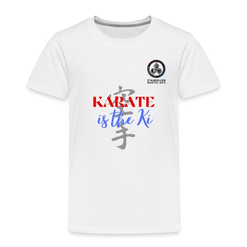 Karate is the Ki - Kids' Premium T-Shirt