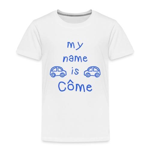 COME MY NAME IS - T-shirt Premium Enfant
