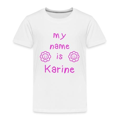 KARINE MY NAME IS - T-shirt Premium Enfant