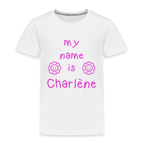 CHARLENE MY NAME IS - T-shirt Premium Enfant