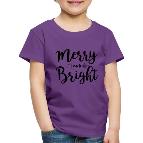 Merry and Bright - Kinder Premium T-Shirt