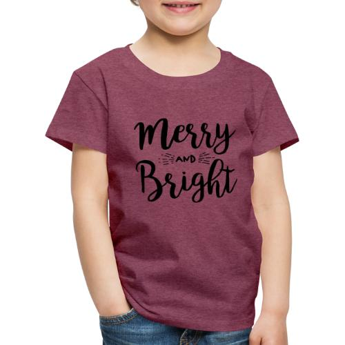 Merry and Bright - Kinder Premium T-Shirt