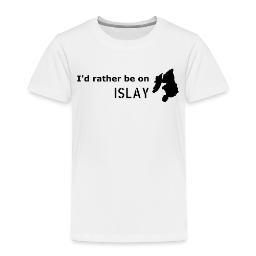 Rather be on Islay - Kids' Premium T-Shirt