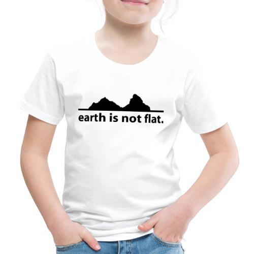 earth is not flat. - Kinder Premium T-Shirt