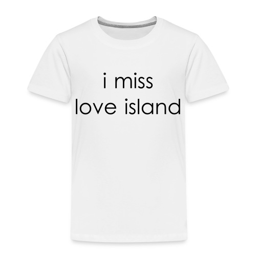 I Miss Love Island - Kids' Premium T-Shirt