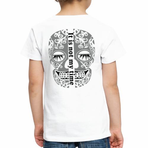 It is not my time - T-shirt Premium Enfant