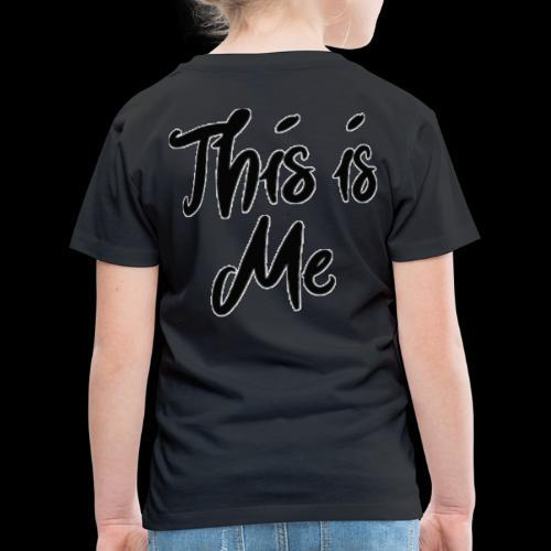 this is me - Kinderen Premium T-shirt