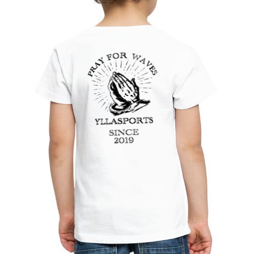 Pray For Waves - Kinder Premium T-Shirt
