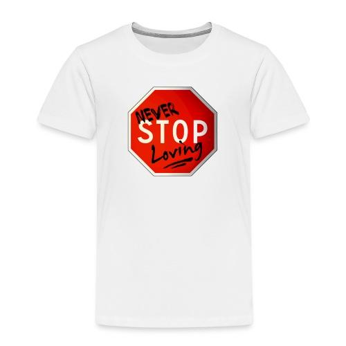 never stop loving - T-shirt Premium Enfant