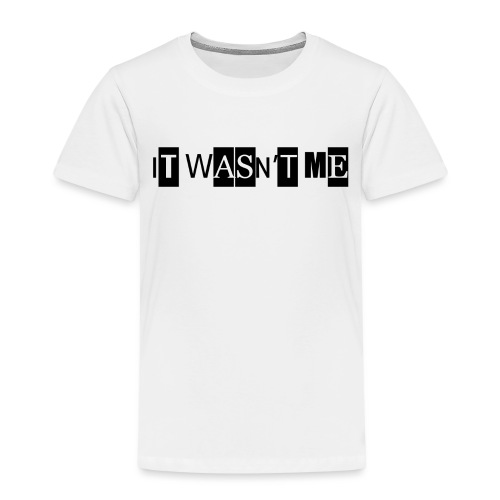 itWasntMe png - Kids' Premium T-Shirt