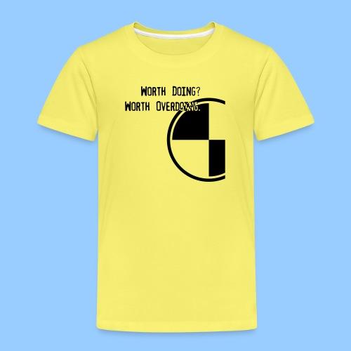 Anything worth doing. - Kids' Premium T-Shirt