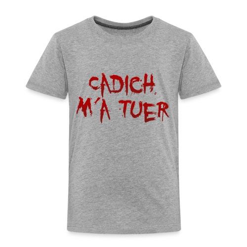 cadich ma tuer - T-shirt Premium Enfant
