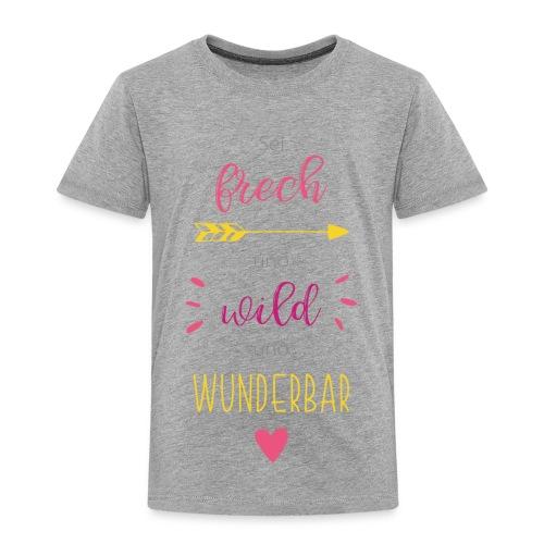 Baby Design Frech und wild und wunderbar - Kinder Premium T-Shirt