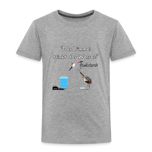 Der Lümmel Trinkt das Wasser - Kinder Premium T-Shirt