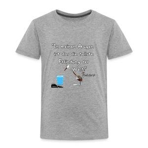 Zitat:In meine Augen ist das die besten Erfindung - Kinder Premium T-Shirt