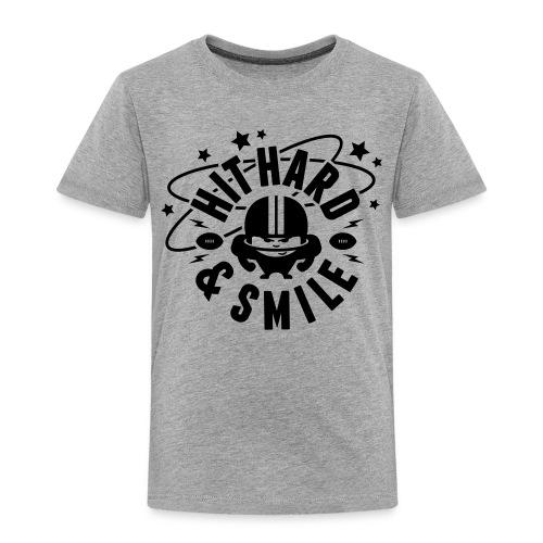 HIT HARD & SMILE - Kinder Premium T-Shirt