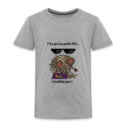 T'es qu'un petit pd.. n'oublie pas ! - Homme - T-shirt Premium Enfant