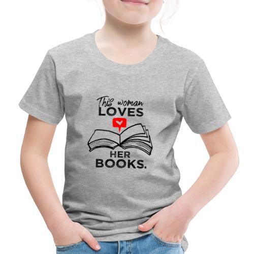 0217 Diese Frau liebt ihre Bücher | Leserin - Kids' Premium T-Shirt