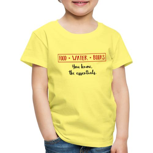 0263 Books, water and food - the essentials! - Kids' Premium T-Shirt