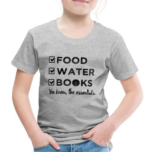 0261 Books, Water & Food - You understand? - Kids' Premium T-Shirt