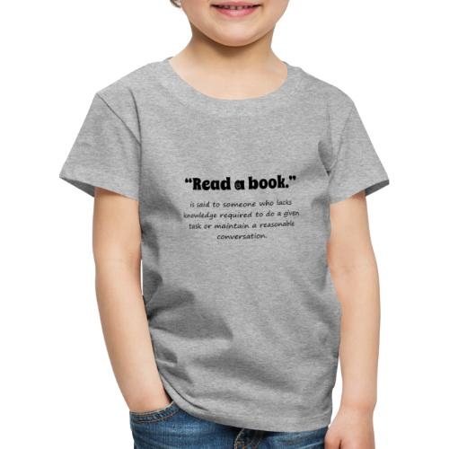 0310 book, reading, funny, cool, funny, saying - Kids' Premium T-Shirt