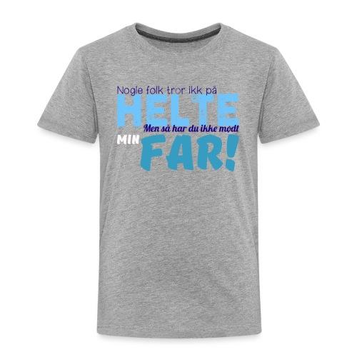 Nogle Folk Tror Ikke På H - Børne premium T-shirt