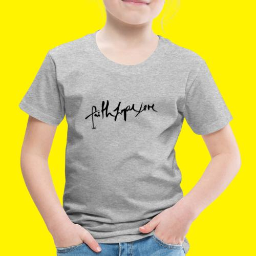 Faith Hope Love - Kids' Premium T-Shirt