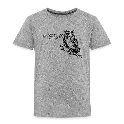 Whooo! - Kinder Premium T-Shirt